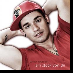 Cover: Daniel Küblböck - Ein Stück von dir