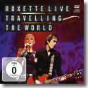 Cover: Roxette - Roxette Live: Travelling The World