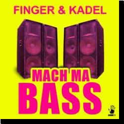 Cover: Finger & Kadel - Mach ma Bass
