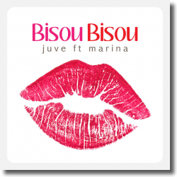 Cover: Juve feat. Marina - Bisou Bisou