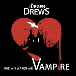 Cover: Jürgen Drews - Und wir waren wie Vampire