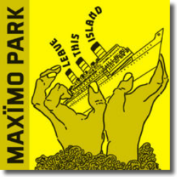 Cover: Maximo Park - Leave This Island