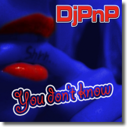 Cover: DjPnP - You Don't Know