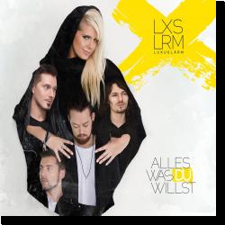 Cover: Luxuslärm - Alles was du willst
