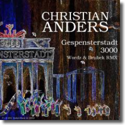 Cover: Christian Anders - Gespensterstadt 3000 (Wordz & Brubek RMX)