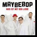 Cover:  Maybebop - Was ist mit der Liebe?