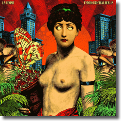 Cover: La Femme - Psycho Tropical Berlin (Deluxe Edition)