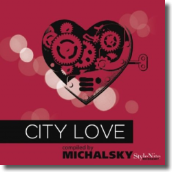 Cover: City Love – compiled by Michalsky StyleNite - Various Artists