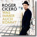 Cover:  Roger Cicero - Was immer auch kommt