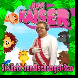 Cover: Herr Kaiser - Sie liebt den Dschungel-Star