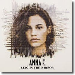 Cover: Anna F. - King In The Mirror