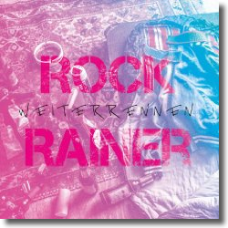 Cover: RockRainer - Weiterrennen