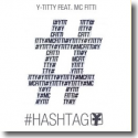 Cover: Y-Titty feat. MC Fitti - #Hashtag