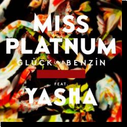 Cover: Miss Platnum feat. Yasha - Glück & Benzin