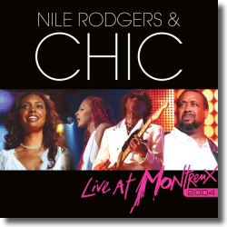 Cover: Nile Rodgers & Chic - Live At Montreux 2004