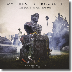 Cover: My Chemical Romance - May Death Never Stop You (Greatest Hits 2001-2013)
