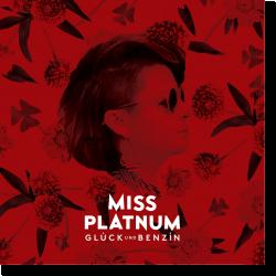 Cover: Miss Platnum - Glück & Benzin