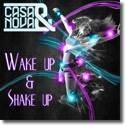 Cover: Casa & Nova - Wake Up & Shake Up