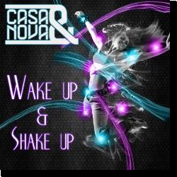 Cover: Casa & Nova - Wake Up & Shake Up