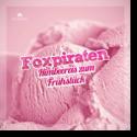 Cover:  Foxpiraten - Himbeereis zum Frühstück