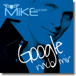 Cover: Mike Knorr - Google nach mir