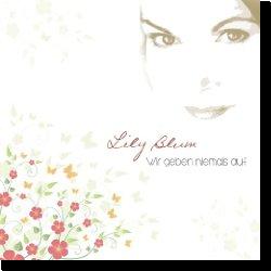 Cover: Lily Blum - Wir geben niemals auf