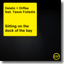 Cover: Delalic + Orffé feat. Tasos Fotiadi - (Sittin' On) The Dock Of The Bay
