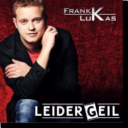 Cover: Frank Lukas - Leider Geil