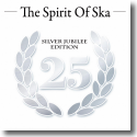 Cover:  The Spirit Of Ska (Silver Jubilee Edition) - Various Artists