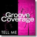 Cover: Groove Coverage - Tell Me