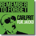 Cover:  Carlprit feat. Jaicko - Remember To Forget
