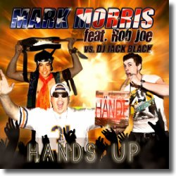 Cover: Mark Morris feat. Rob Joe vs. DJ Jack Black - Hands Up