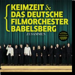 Cover: Keimzeit und das deutsche Filmorchester Babelsberg - Zusammen