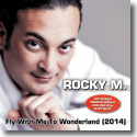 Cover:  Rocky M. - Fly With Me To Wonderland (2014)