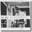 Cover: Milow - We Must Be Crazy