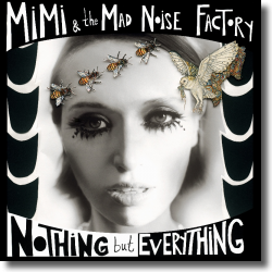 Cover: MiMi & The Mad Noise Factory - Nothing But Everything