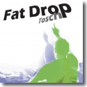 Cover:  Tosch - Fat Drop