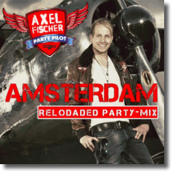 Cover: Axel Fischer - Amsterdam (Reloaded Party-Mix)