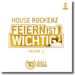 Cover: House Rockerz - Feiern ist wichtig Vol. 2
