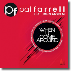 Cover: Pat Farrell feat. John Anselm - When U Come Around