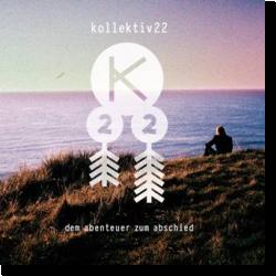 Cover: Kollektiv22 - Dem Abenteuer zum Abschied