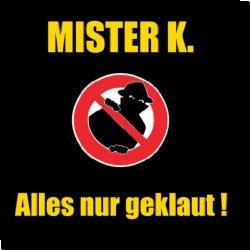 Cover: Mister K. - Alles nur geklaut