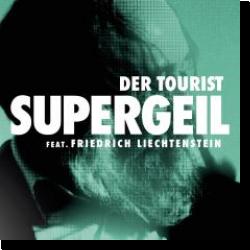 Cover: Der Tourist feat. Friedrich Liechtenstein - Supergeil