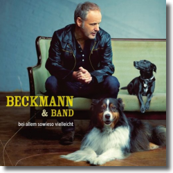Cover: Beckmann & Band - Bei allem sowieso vielleicht