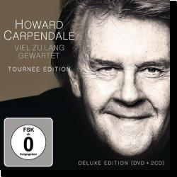 Cover: Howard Carpendale - Viel zu lang gewartet (Tournee-Edition)