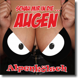 Cover: Alpenkölsch - Schau mir in die Augen