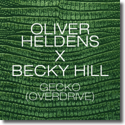 Cover: Oliver Heldens & Becky Hill - Gecko (Overdrive)