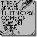 Cover:  Tube & Berger - Juliet Sikora - Come On Now (Set It Off)