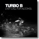 Cover:  Turbo B - Last Call For Alcohol