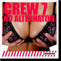 Cover: Crew 7 - No Alternative